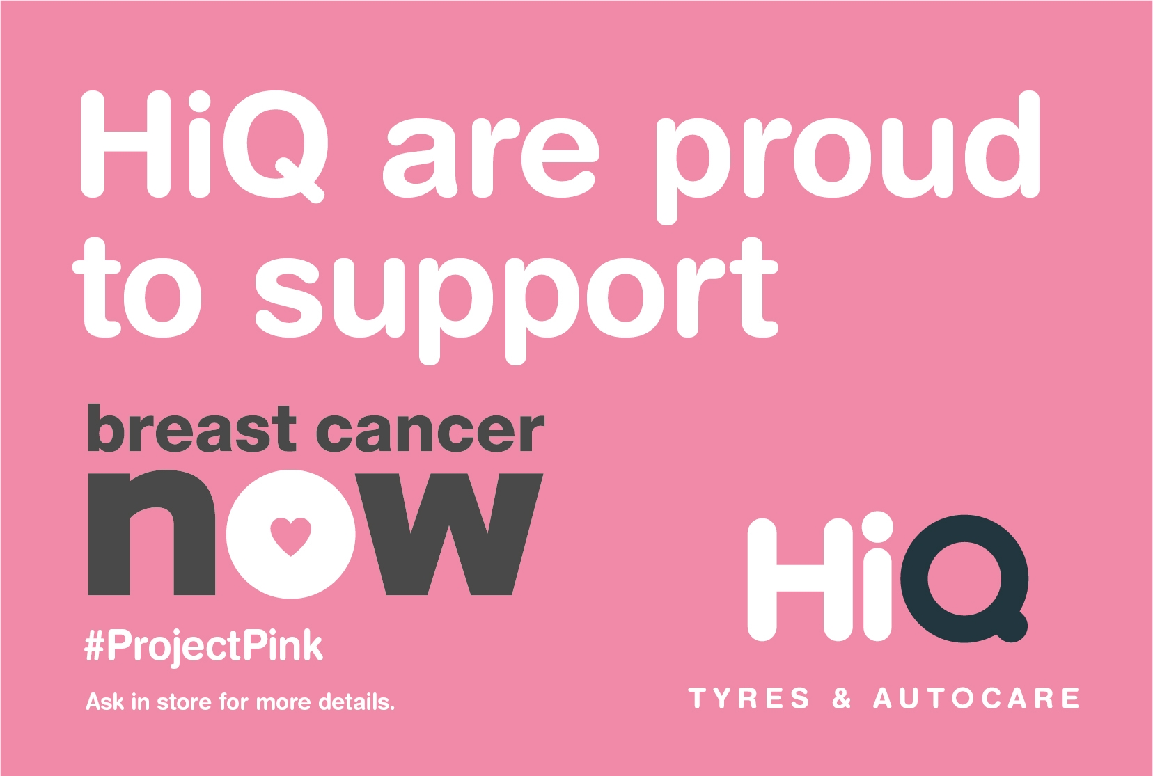 HiQ are proud to support Breast Cancer Now.